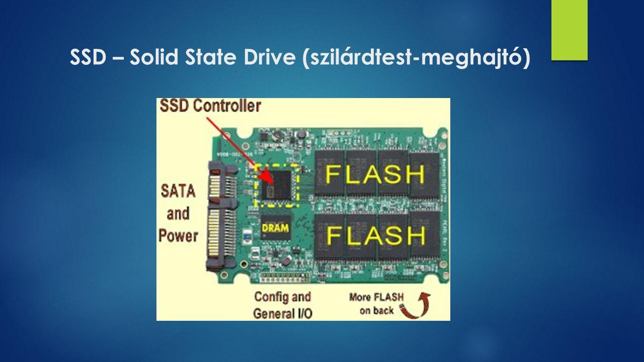SSD – Solid State Drive (szilárdtest-meghajtó)