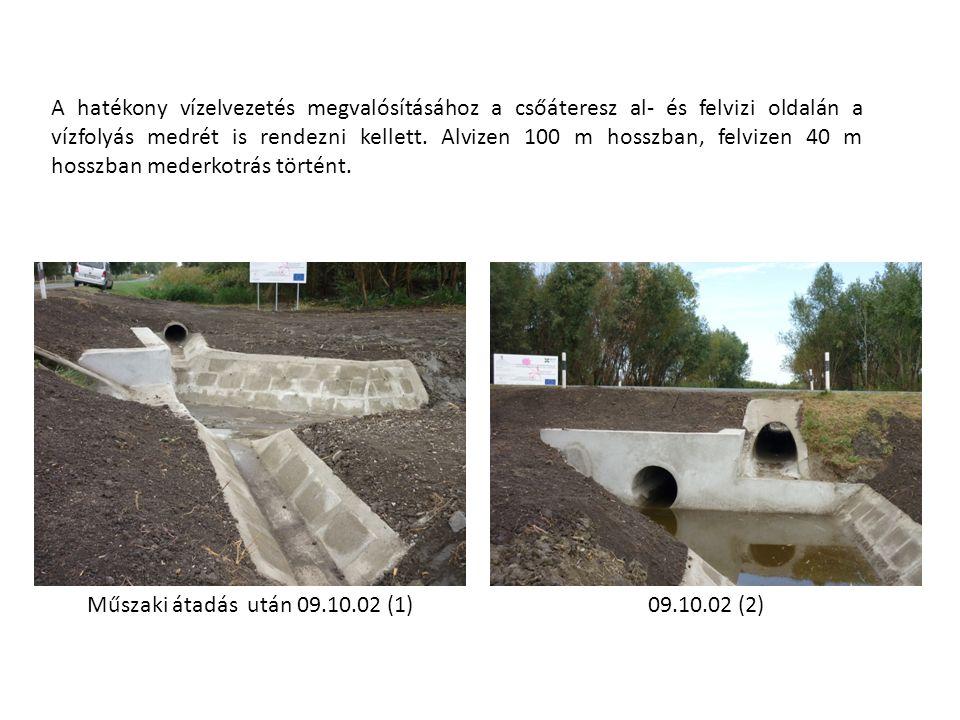 A hatékony vízelvezetés megvalósításához a csőáteresz al- és felvizi oldalán a vízfolyás medrét is rendezni kellett.