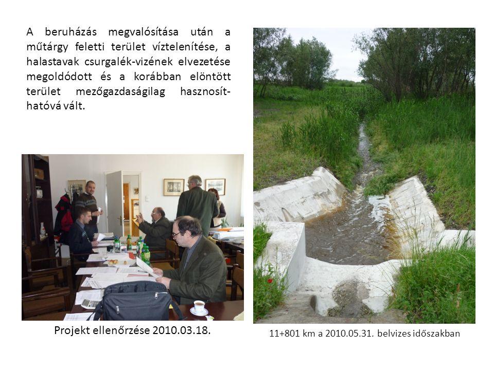 A beruházás megvalósítása után a műtárgy feletti terület víztelenítése, a halastavak csurgalék-vizének elvezetése megoldódott és a korábban elöntött terület mezőgazdaságilag hasznosít- hatóvá vált.