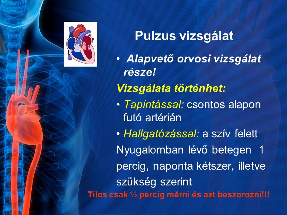 Pulzus vizsgálat Alapvető orvosi vizsgálat része! Vizsgálata történhet: Tapintással: csontos alapon futó artérián Hallgatózással: a szív felett Nyugal