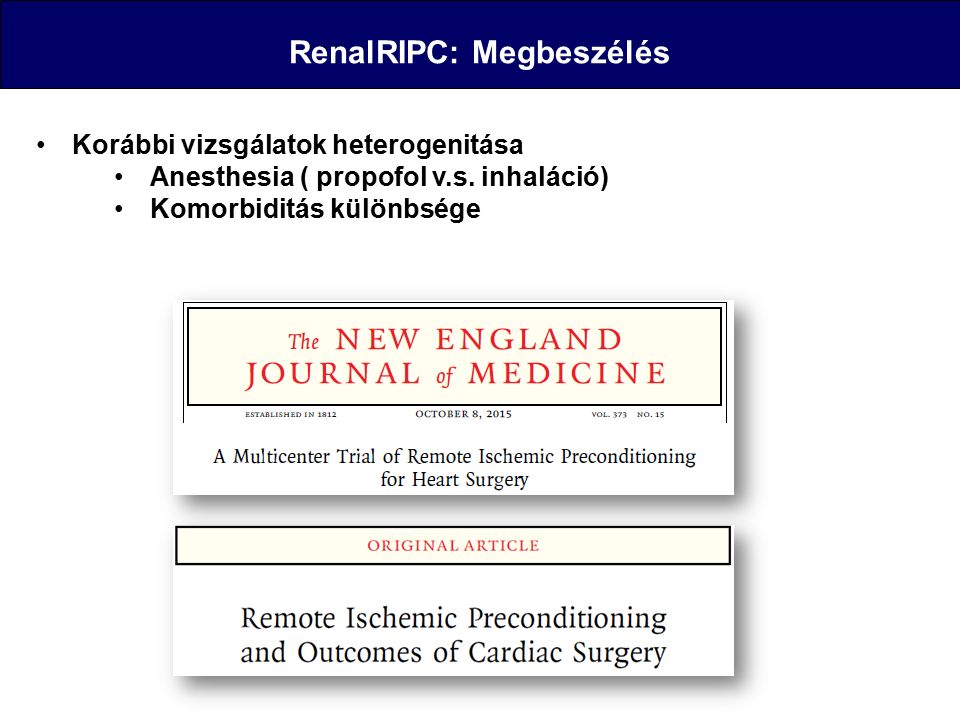 RenalRIPC: Megbeszélés Korábbi vizsgálatok heterogenitása Anesthesia ( propofol v.s.