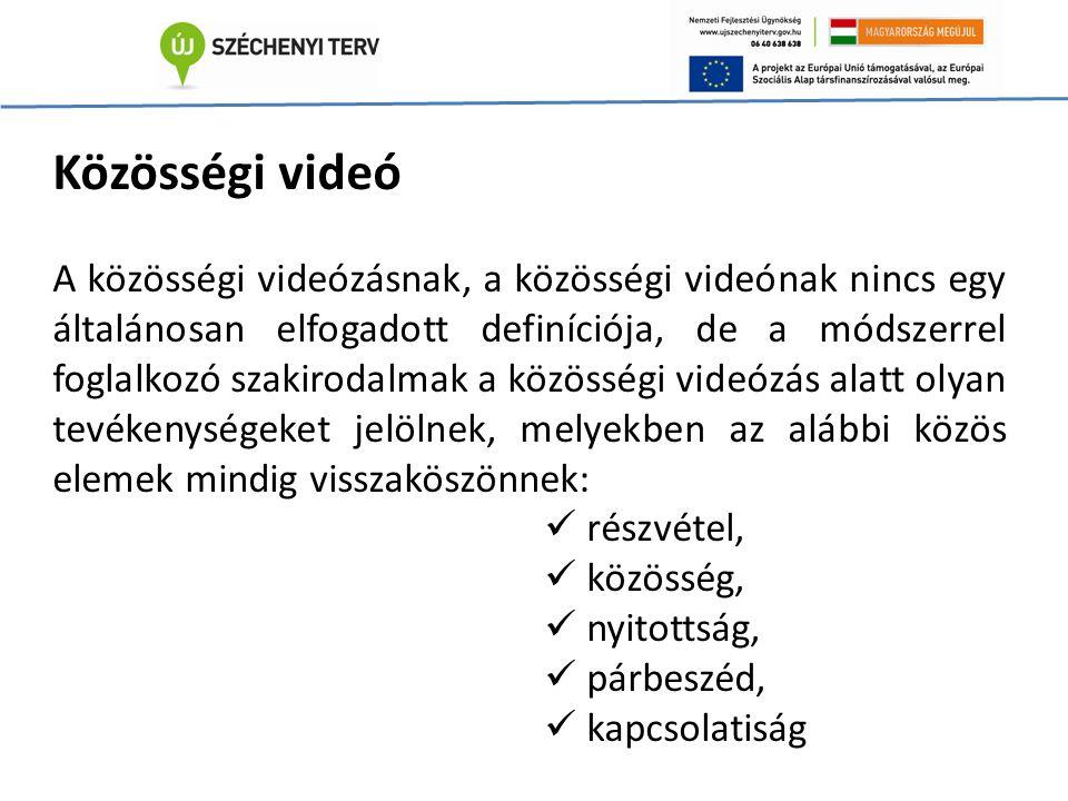 Közösségi videó A közösségi videózásnak, a közösségi videónak nincs egy általánosan elfogadott definíciója, de a módszerrel foglalkozó szakirodalmak a közösségi videózás alatt olyan tevékenységeket jelölnek, melyekben az alábbi közös elemek mindig visszaköszönnek: részvétel, közösség, nyitottság, párbeszéd, kapcsolatiság