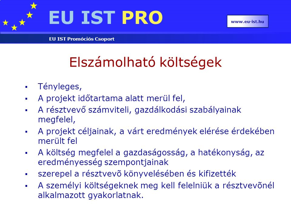 EU IST PRO EU IST Promóciós Csoport www.eu-ist.hu Future and Emerging Technologies ICT-2007.8.1 Nano-scale ICT devices and systems ICT-2007.8.2 Pervasive adaptation ICT-2007.8.3 Bio-ICT convergence ICT-2007.8.4 Science of Complex Systems for socially intelligent ICT ICT-2007.8.5 Embodied Intelligence ICT-2007.8.6 ICT forever yours Massive ICT systems Human-computer confluence QIPC and other quantum technologies.