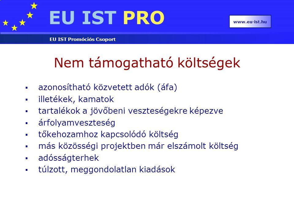 EU IST PRO EU IST Promóciós Csoport www.eu-ist.hu  azonosítható közvetett adók (áfa)  illetékek, kamatok  tartalékok a jövőbeni veszteségekre képez