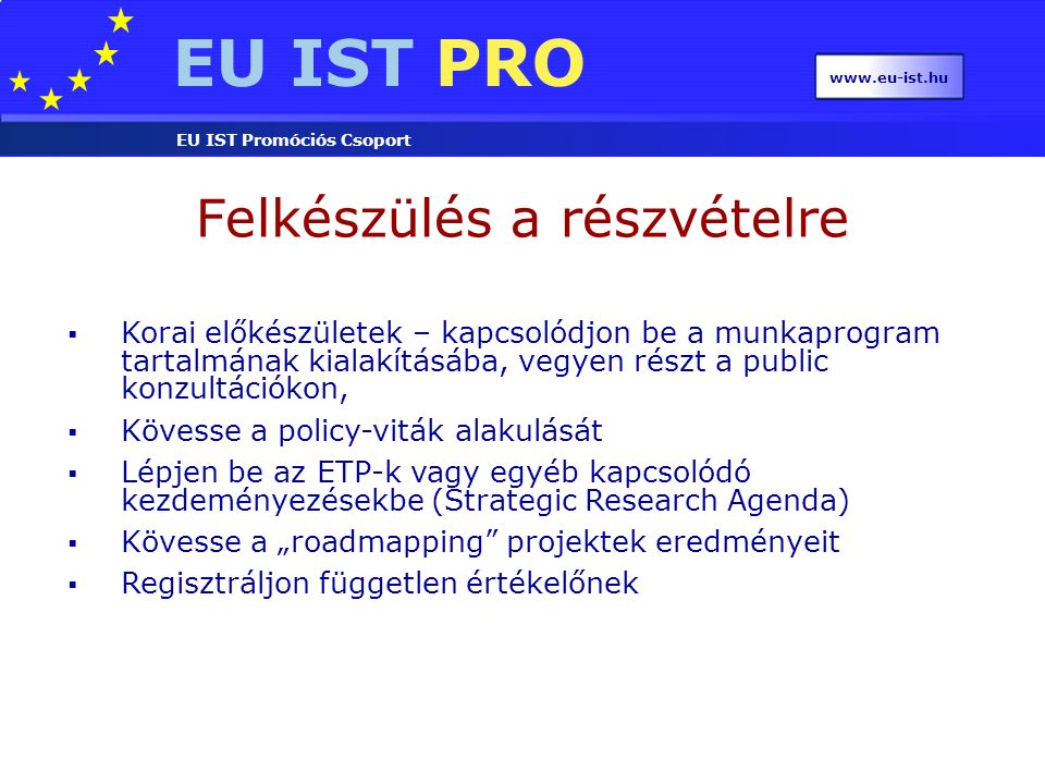 EU IST PRO EU IST Promóciós Csoport www.eu-ist.hu Research Objectives ICT-2007.4.1 Digital libraries and technology-enhanced learning ICT-2007.4.2 Intelligent Content and Semantics ICT-2007.4.3 Digital libraries and technology-enhanced learning ICT-2007.4.4 Intelligent Content and Semantics ICT – Challenge 4 Digital Libraries and Content Call 1
