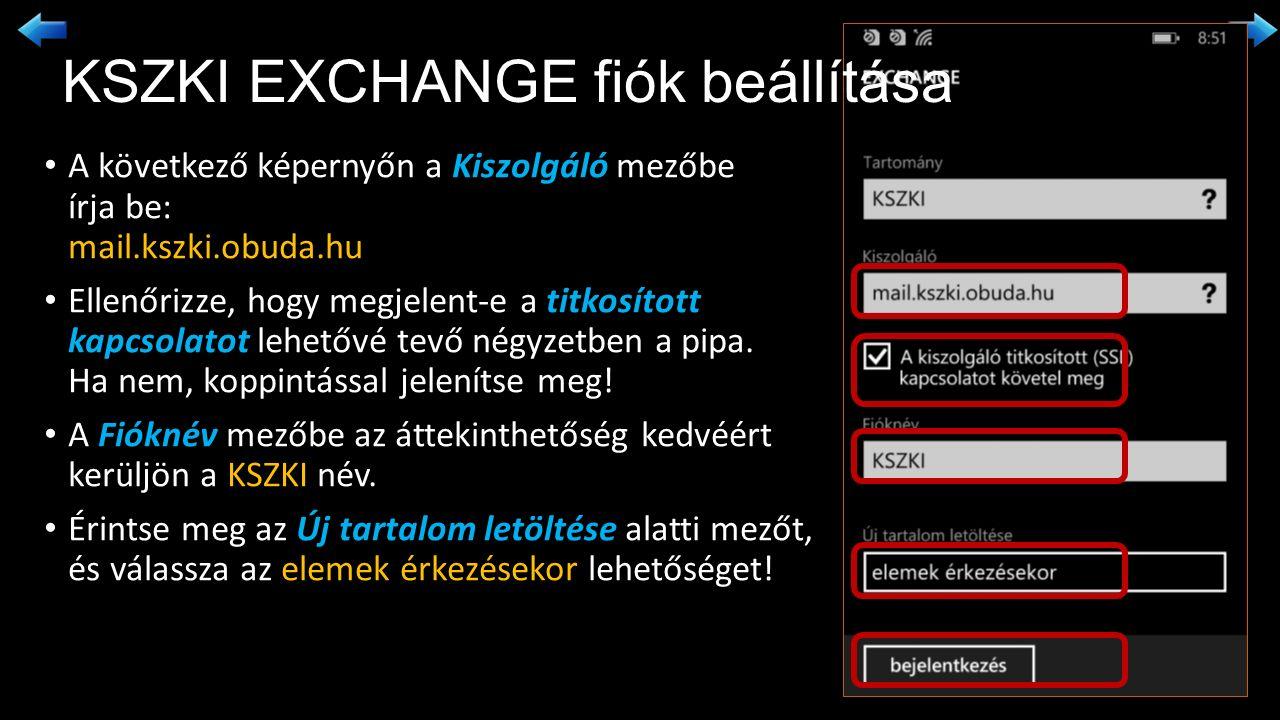 A következő képernyőn a Kiszolgáló mezőbe írja be: mail.kszki.obuda.hu Ellenőrizze, hogy megjelent-e a titkosított kapcsolatot lehetővé tevő négyzetben a pipa.