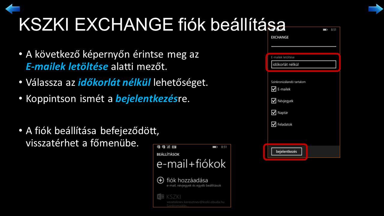 A következő képernyőn érintse meg az E-mailek letöltése alatti mezőt. Válassza az időkorlát nélkül lehetőséget. Koppintson ismét a bejelentkezésre. A