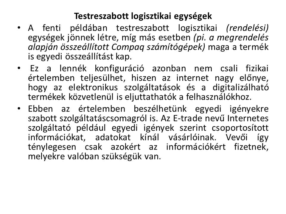 Testreszabott logisztikai egységek A fenti példában testreszabott logisztikai (rendelési) egységek jönnek létre, míg más esetben (pi.