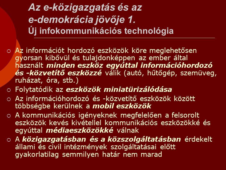 Az e-közigazgatás és az e-demokrácia jövője 1.