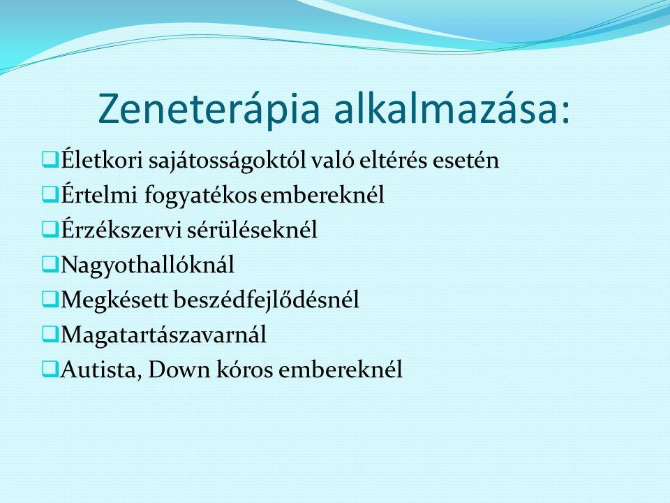 Zeneterápia céljai:  A kezelt egyén lelki életének gazdagítása  Öntevékenységének az adott állapothoz képest magasabb szintre emelése  A testi működések kiegyenlítése a körülmények lehetőségeit figyelembe véve