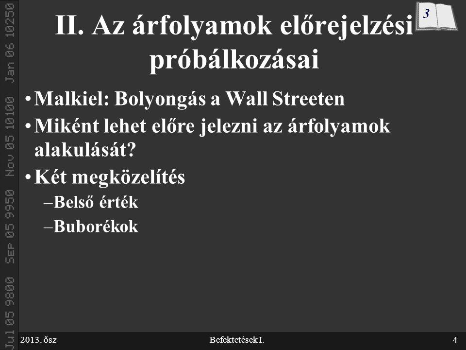 2013. őszBefektetések I.4 II.