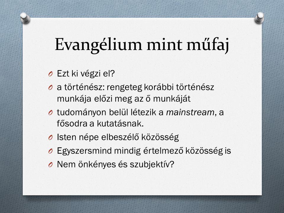 Evangélium mint műfaj O Ezt ki végzi el.