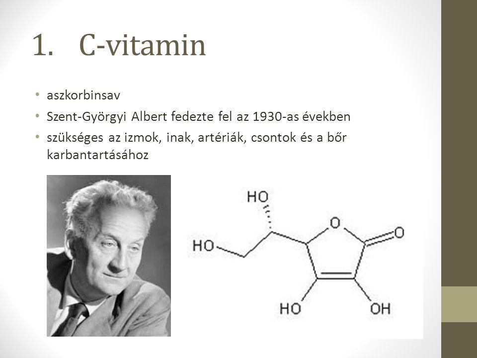 1. C-vitamin aszkorbinsav Szent-Györgyi Albert fedezte fel az 1930-as években szükséges az izmok, inak, artériák, csontok és a bőr karbantartásához