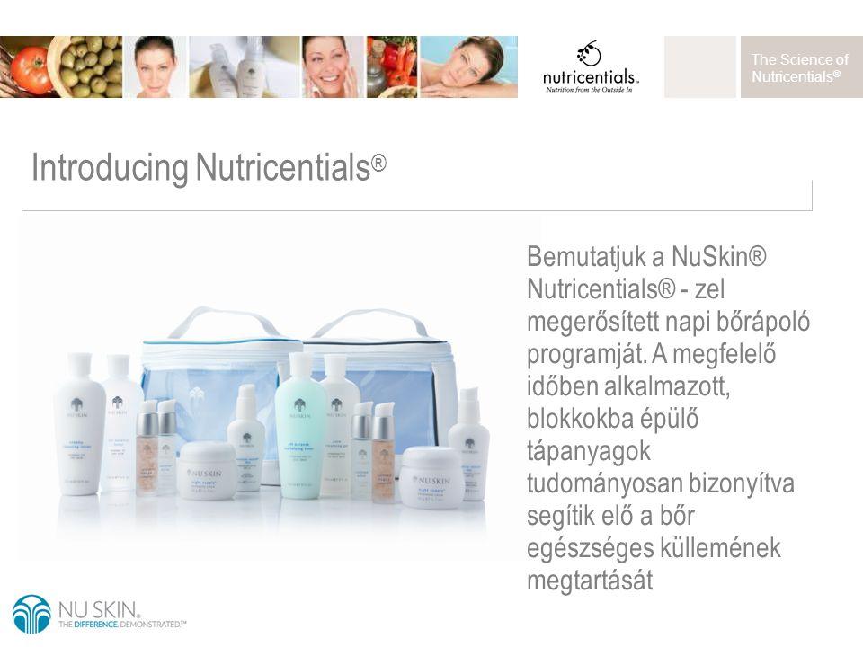 The Science of Nutricentials ® Bemutatjuk a NuSkin® Nutricentials® - zel megerősített napi bőrápoló programját. A megfelelő időben alkalmazott, blokko