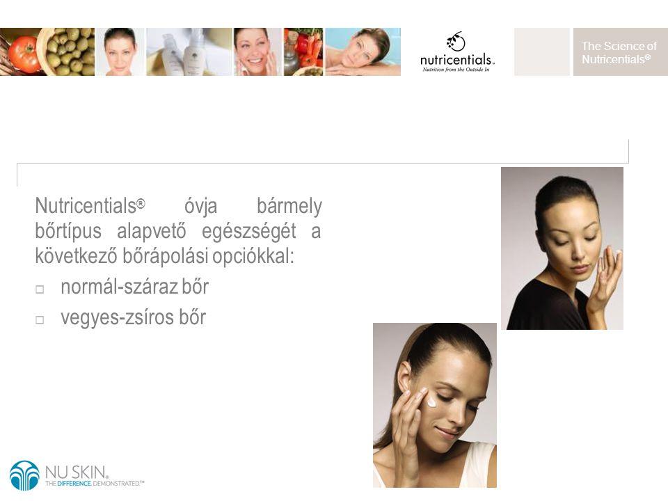 The Science of Nutricentials ® Nutricentials ® óvja bármely bőrtípus alapvető egészségét a következő bőrápolási opciókkal:  normál-száraz bőr  vegye
