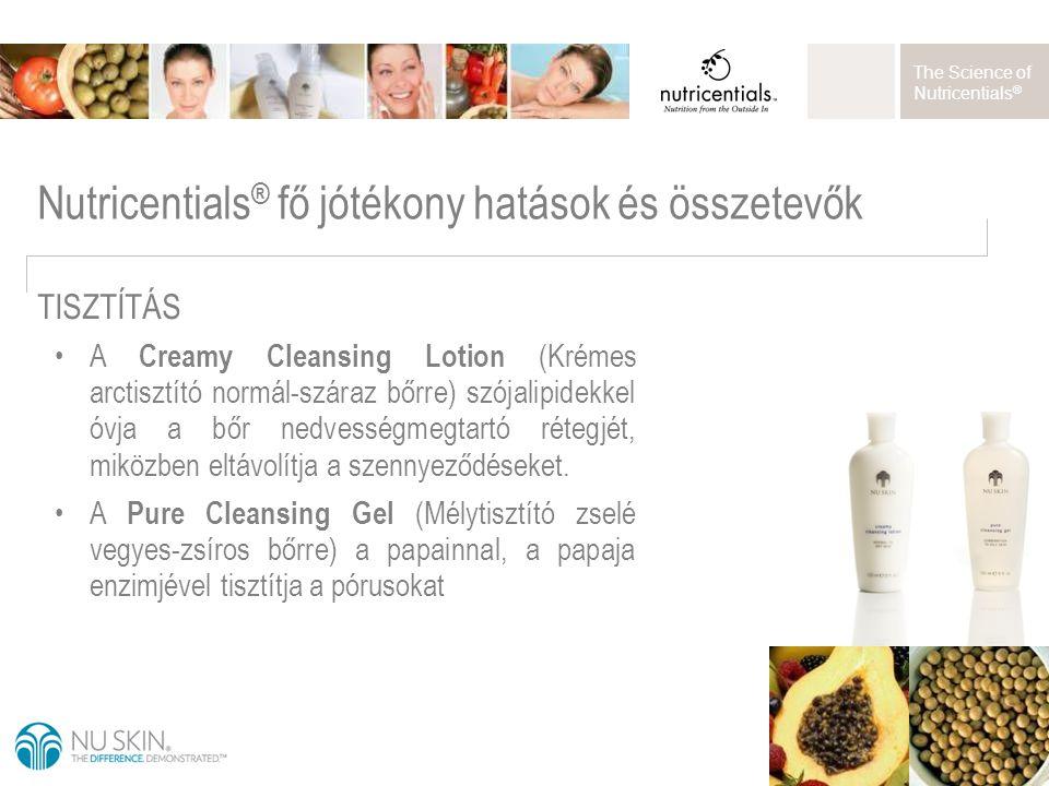 The Science of Nutricentials ® Nutricentials ® fő jótékony hatások és összetevők A Creamy Cleansing Lotion (Krémes arctisztító normál-száraz bőrre) sz