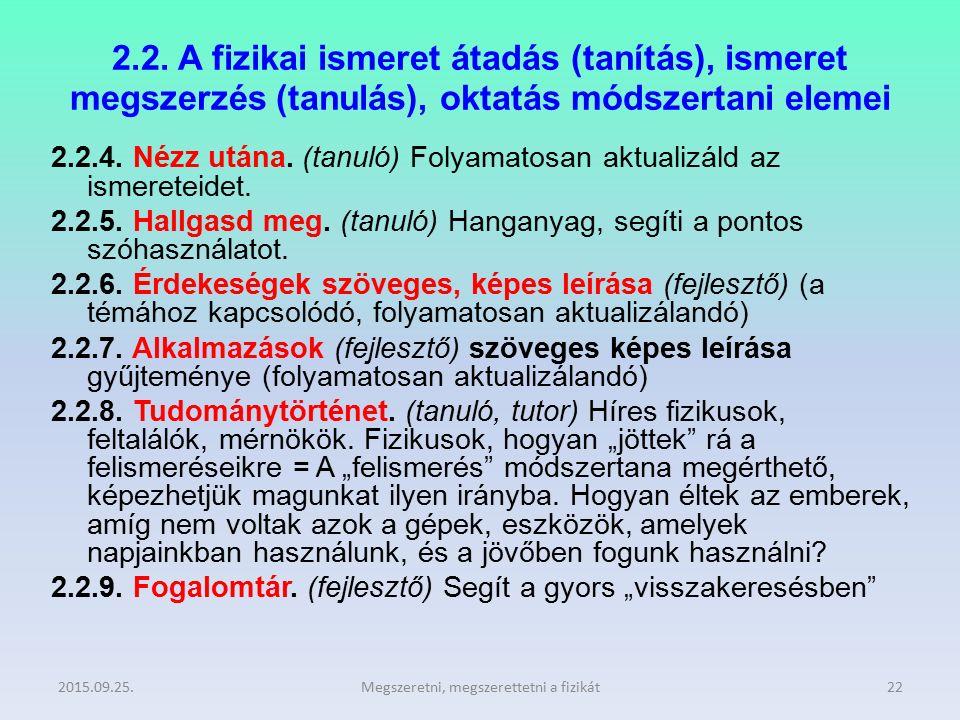 2.2. A fizikai ismeret átadás (tanítás), ismeret megszerzés (tanulás), oktatás módszertani elemei 2.2.4. Nézz utána. (tanuló) Folyamatosan aktualizáld