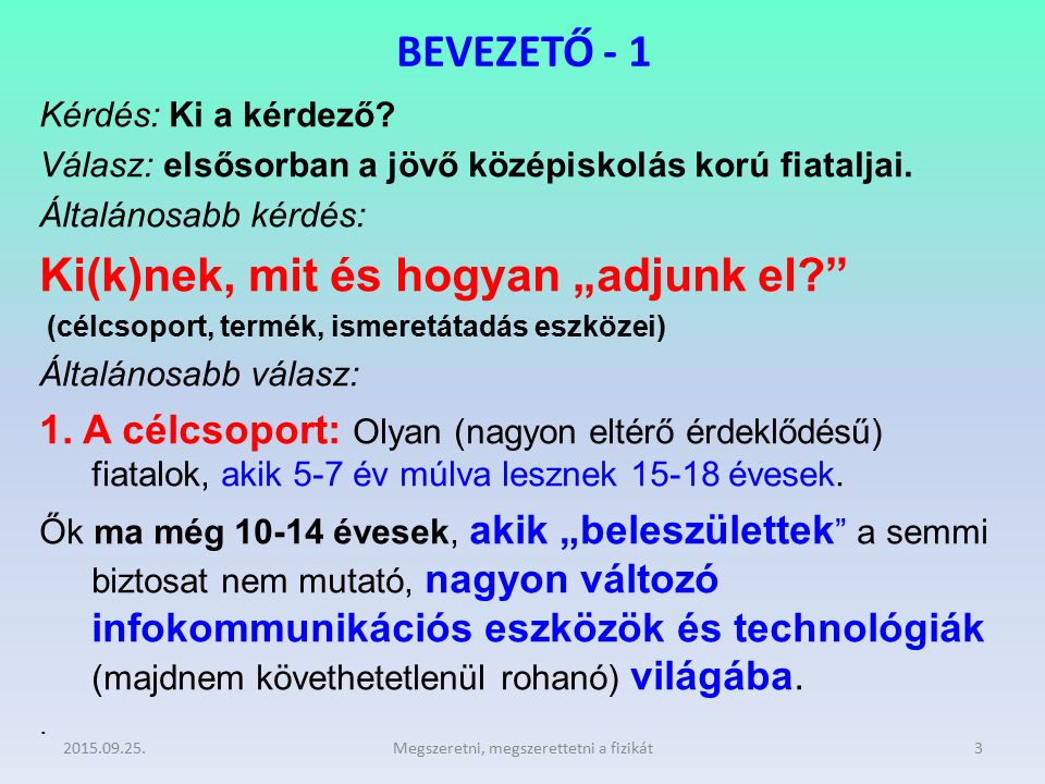 2.A TERMÉK (a tartalom) 2.1. A fizikai ismeretek tudásszintjei 2.2.