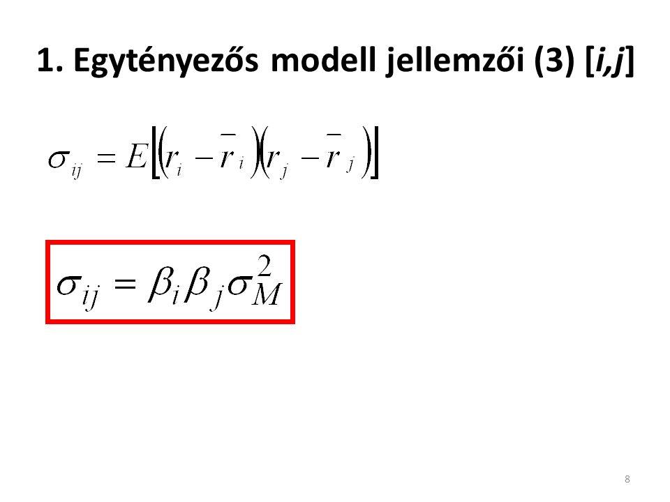 1. Egytényezős modell jellemzői (3) [i,j] 8