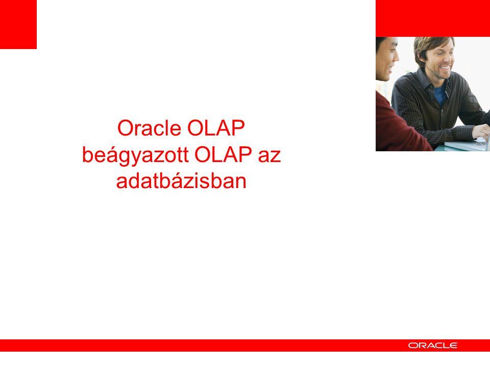 Oracle OLAP beágyazott OLAP az adatbázisban