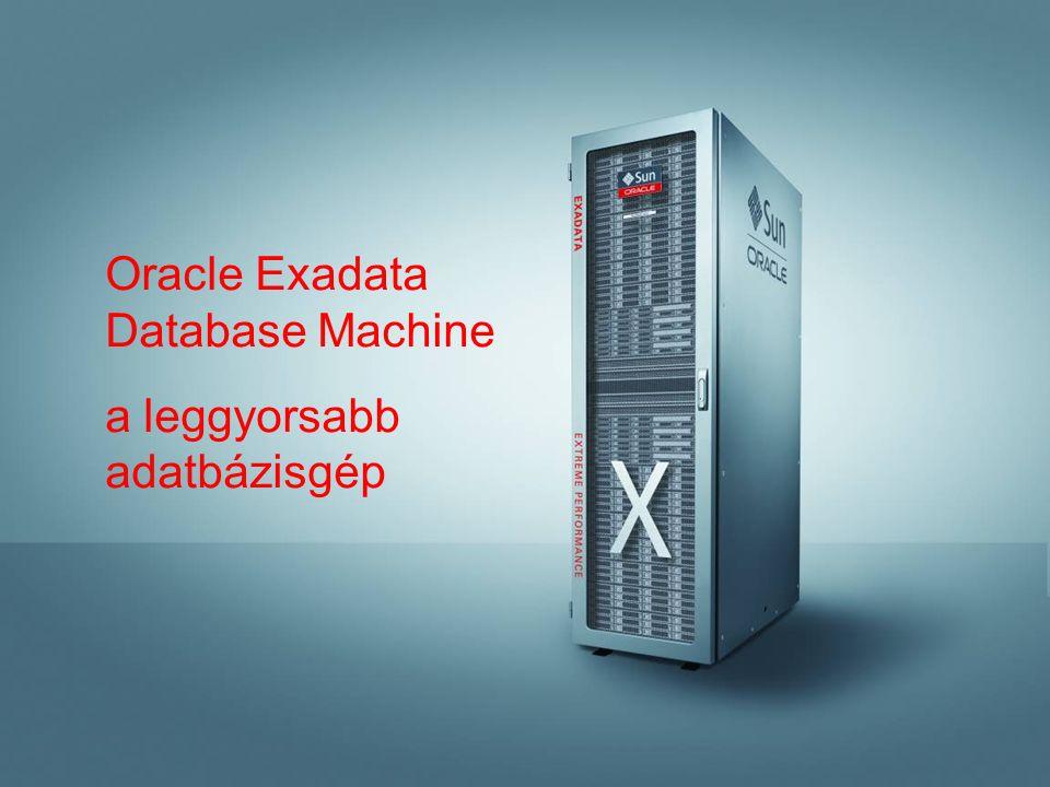 Oracle Exadata Database Machine a leggyorsabb adatbázisgép
