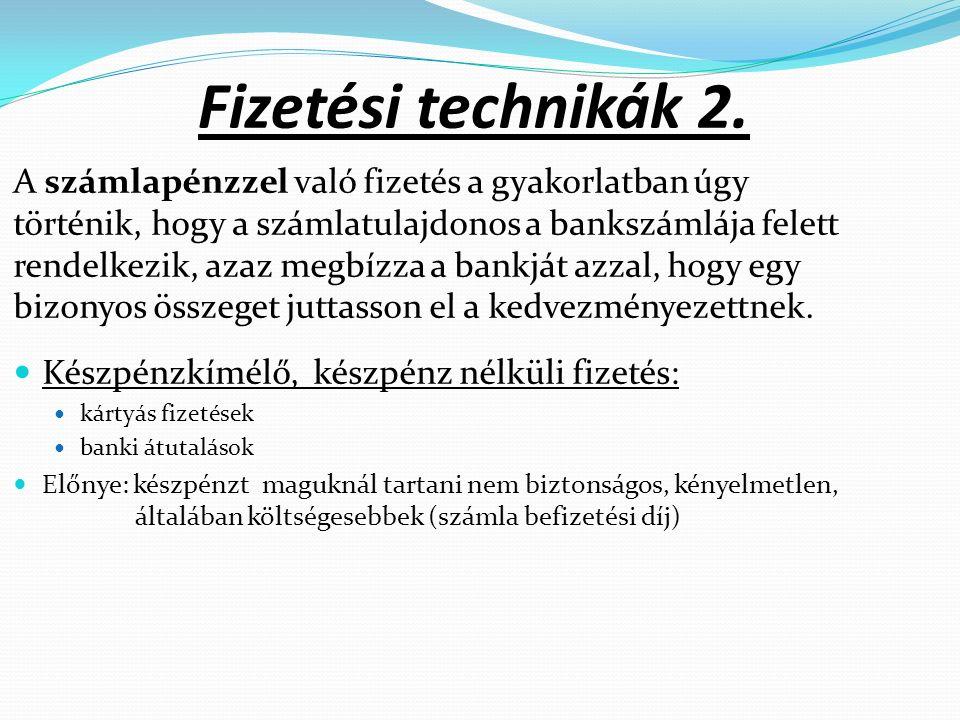 Fizetési technikák 2.
