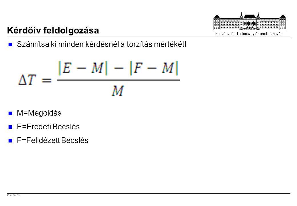 2016. 09. 25. Kérdőív feldolgozása Számítsa ki minden kérdésnél a torzítás mértékét.