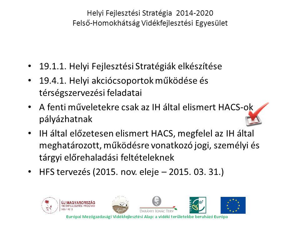 Helyi Fejlesztési Stratégia 2014-2020 Felső-Homokhátság Vidékfejlesztési Egyesület 19.1.1. Helyi Fejlesztési Stratégiák elkészítése 19.4.1. Helyi akci