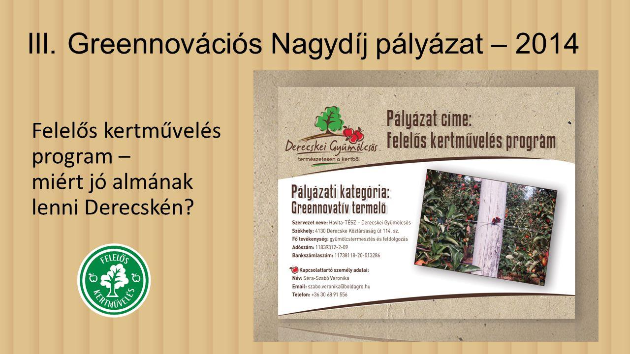 III. Greennovációs Nagydíj pályázat – 2014 Felelős kertművelés program – miért jó almának lenni Derecskén?