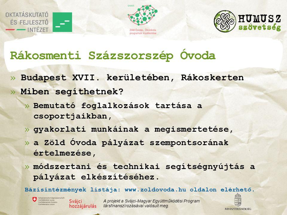 Rákosmenti Százszorszép Óvoda »Budapest XVII. kerületében, Rákoskerten »Miben segíthetnek.