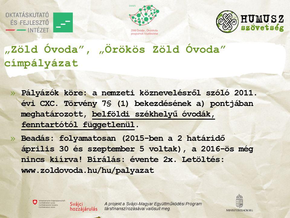 """""""Zöld Óvoda , """"Örökös Zöld Óvoda címpályázat »Pályázók köre: a nemzeti köznevelésről szóló 2011."""
