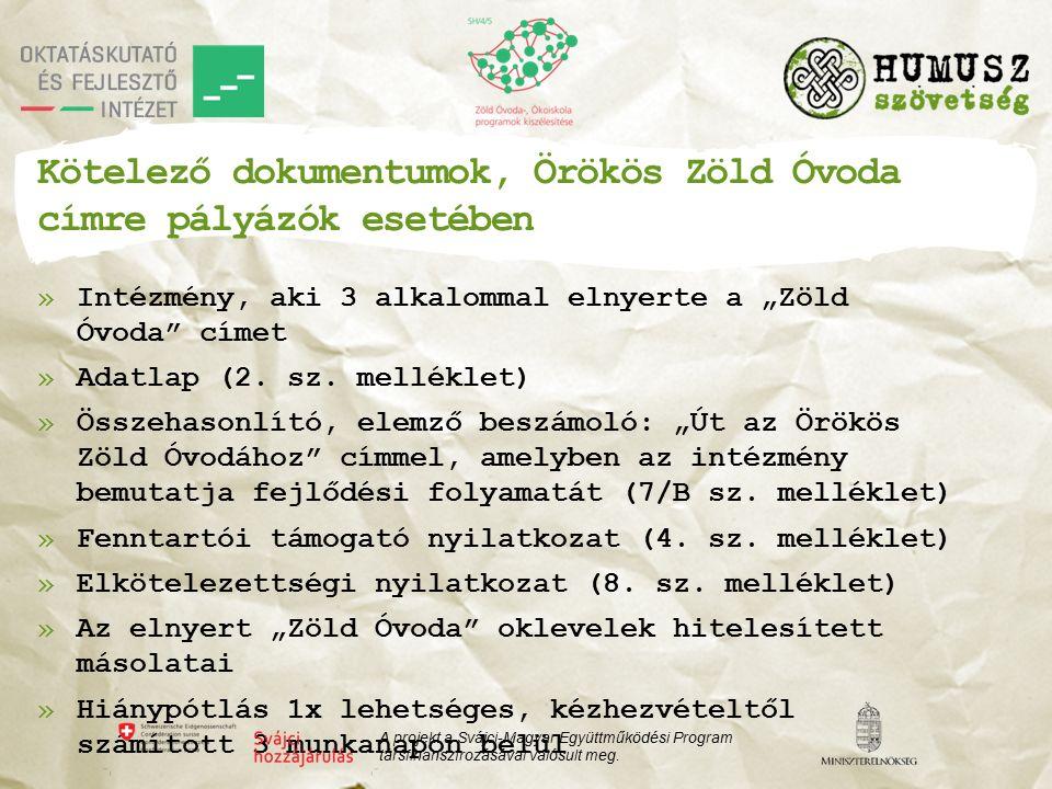 """Kötelező dokumentumok, Örökös Zöld Óvoda címre pályázók esetében »Intézmény, aki 3 alkalommal elnyerte a """"Zöld Óvoda címet »Adatlap (2."""