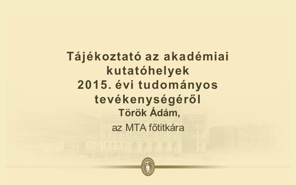 Tájékoztató az akadémiai kutatóhelyek 2015.