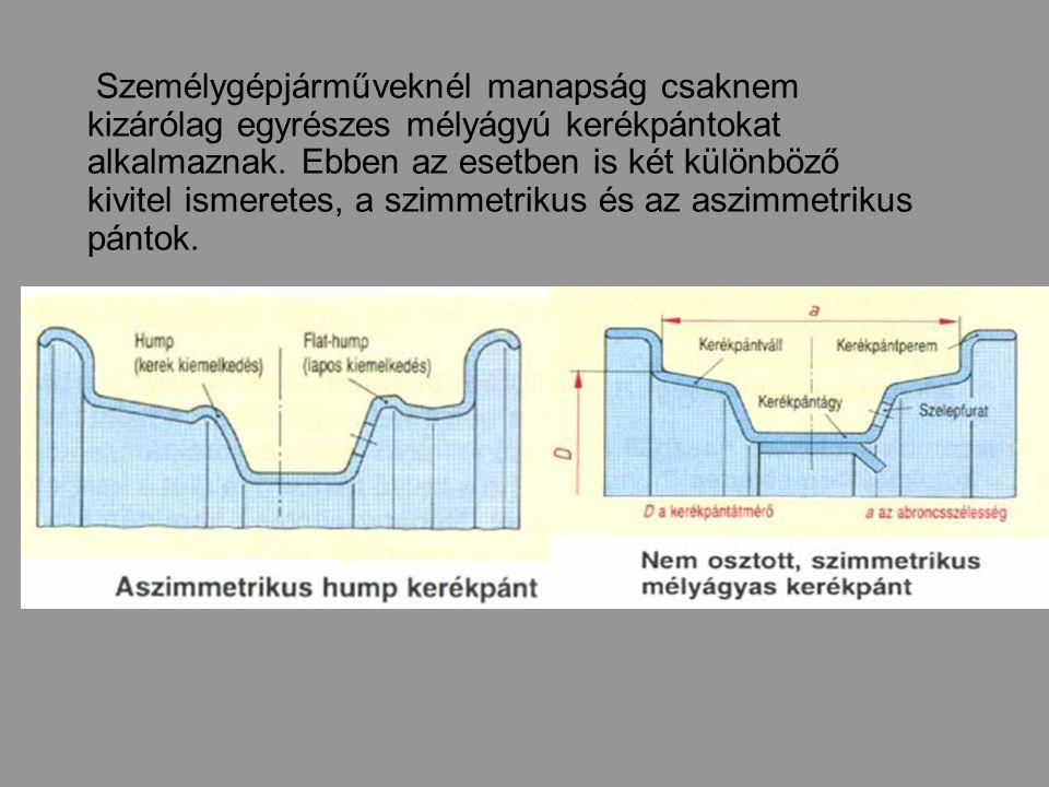 Személygépjárműveknél manapság csaknem kizárólag egyrészes mélyágyú kerékpántokat alkalmaznak.