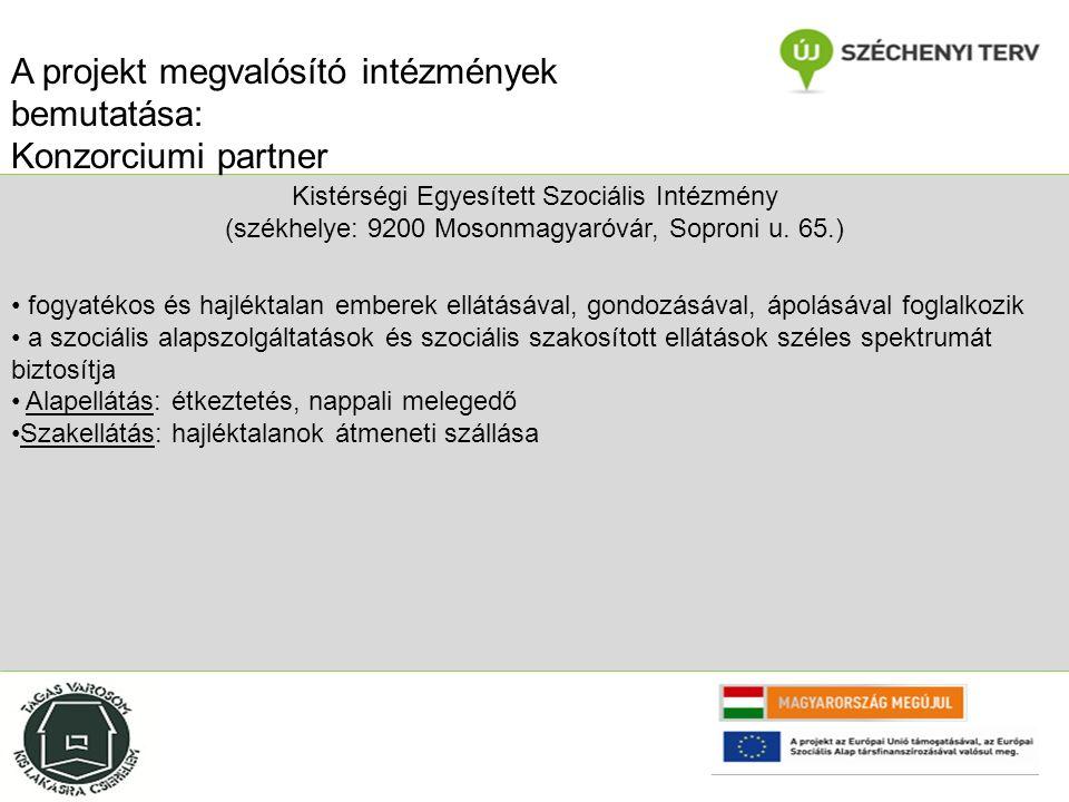 Kistérségi Egyesített Szociális Intézmény (székhelye: 9200 Mosonmagyaróvár, Soproni u.