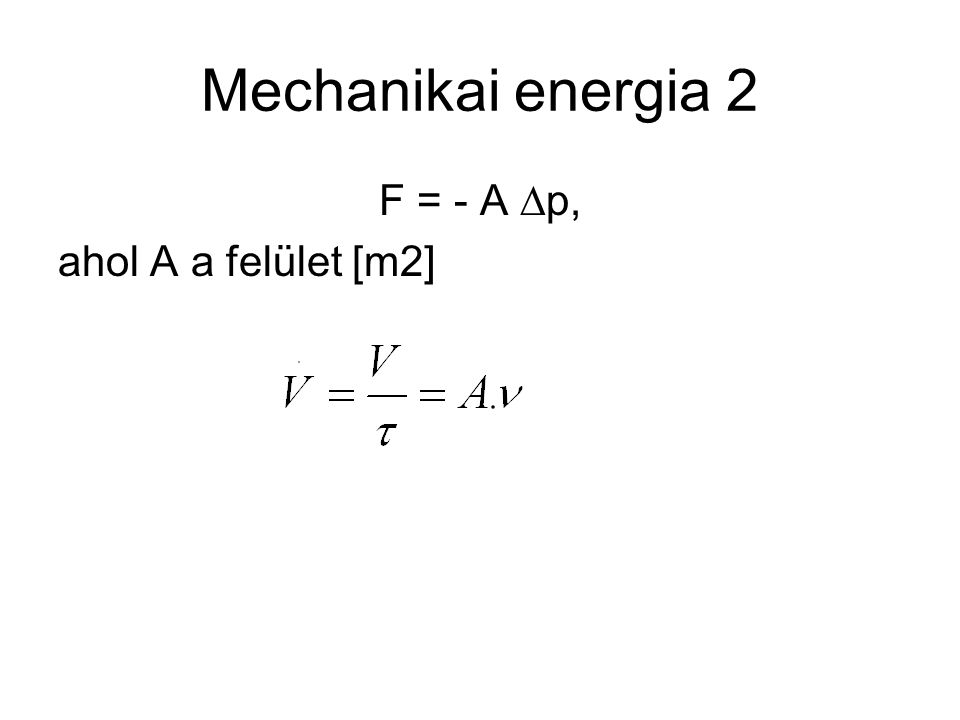 Belső energia/hőenergia A belső energia a közeg molekuláinak mozgásából származik, azok gerjesztettségét fejezi ki.