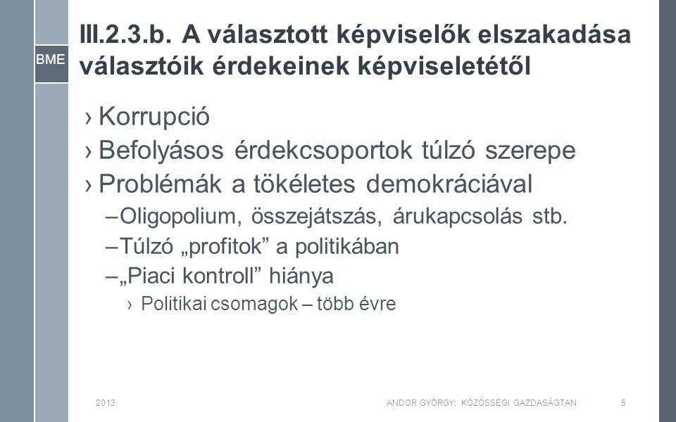 2013ANDOR GYÖRGY: KÖZÖSSÉGI GAZDASÁGTAN16 BME –MPK a tőke határterméke –MPK folyamatosan csökken Egy munkásra eső kibocsátás Egy munkásra jutó tőkeállomány y k MPK f(k)f(k) 1