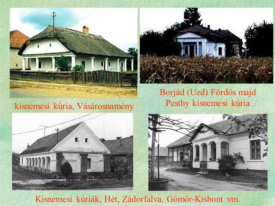 kisnemesi kúria, Vásárosnamény Borjád (Uzd) Fördős majd Pesthy kisnemesi kúria Kisnemesi kúriák, Hét, Zádorfalva, Gömör-Kishont vm.