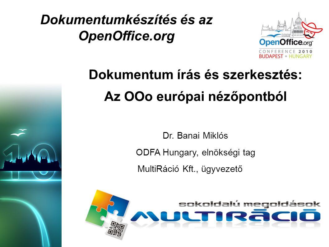 Dokumentumkészítés és az OpenOffice.org Dokumentum írás és szerkesztés: Az OOo európai nézőpontból Dr.