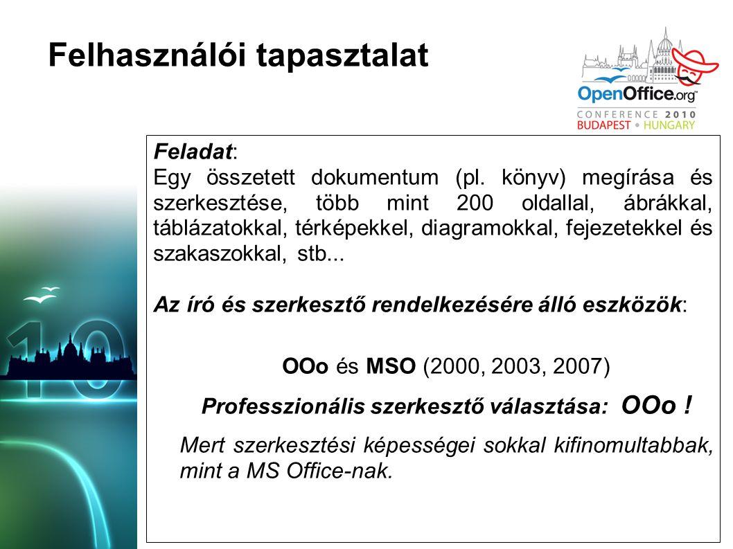 Felhasználói tapasztalat Feladat: Egy összetett dokumentum (pl.