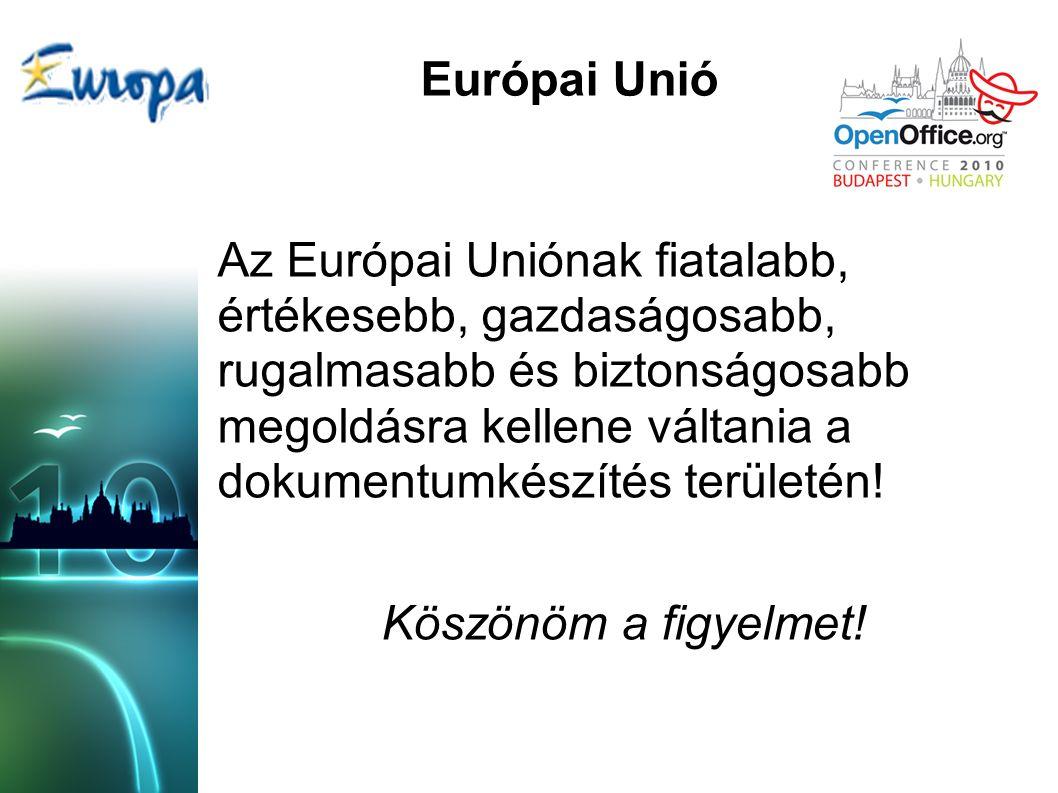 Az Európai Uniónak fiatalabb, értékesebb, gazdaságosabb, rugalmasabb és biztonságosabb megoldásra kellene váltania a dokumentumkészítés területén.