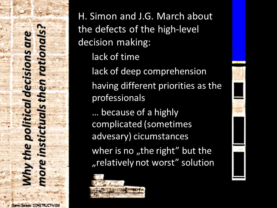 ÉPÍTÉSBERUHÁZÁS - ÉPÍTÉSGAZDASÁGTAN I II III IV Why the political decisions are more instictuals then rationals? H. Simon and J.G. March about the def