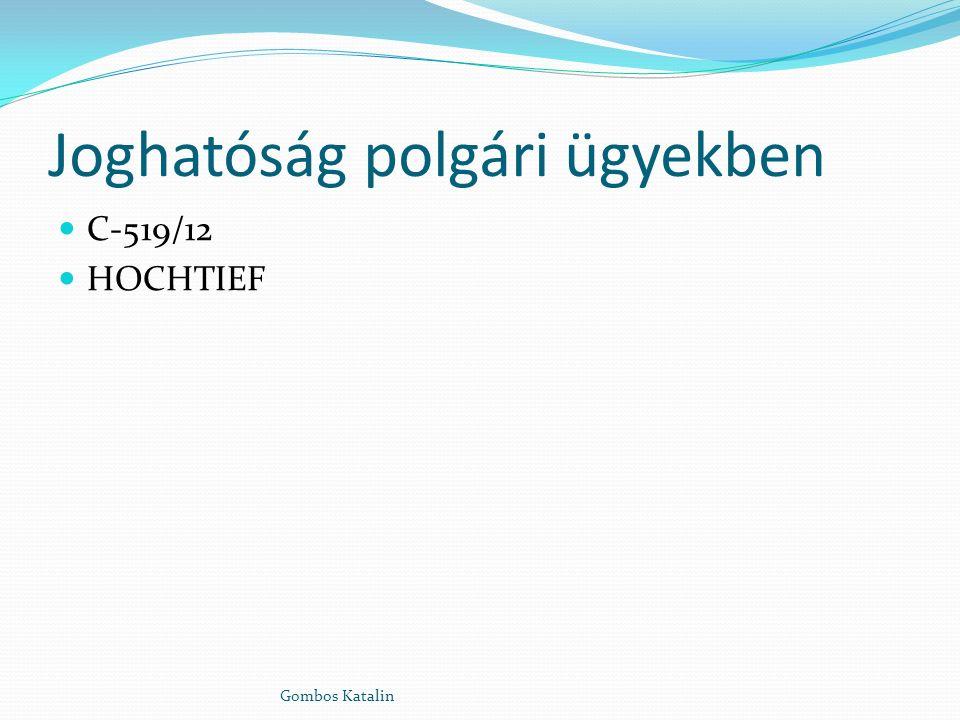 Joghatóság polgári ügyekben C-519/12 HOCHTIEF Gombos Katalin