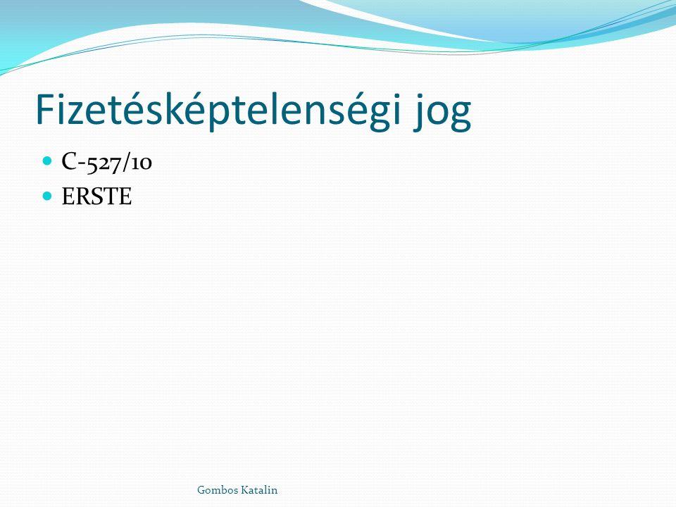 Fizetésképtelenségi jog C-527/10 ERSTE Gombos Katalin