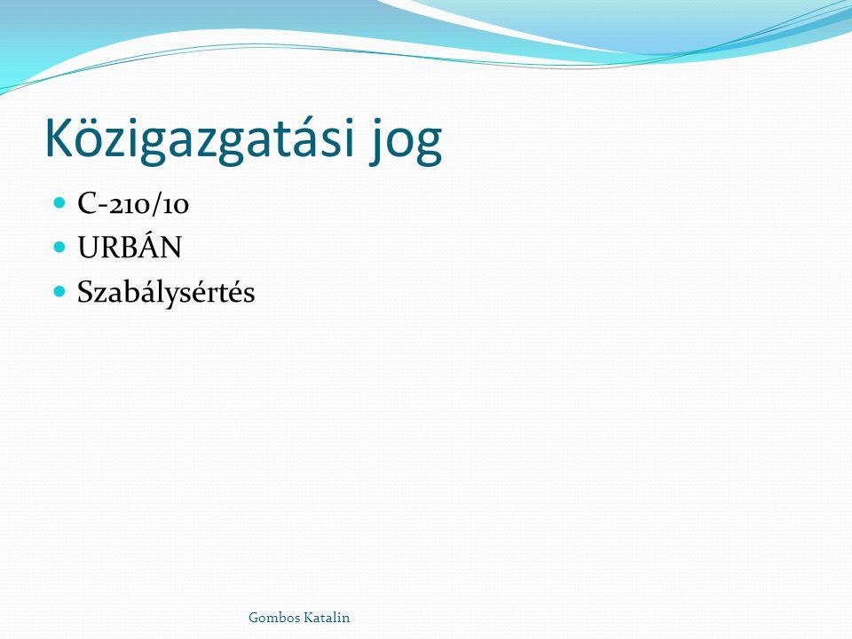 Közigazgatási jog C-210/10 URBÁN Szabálysértés Gombos Katalin