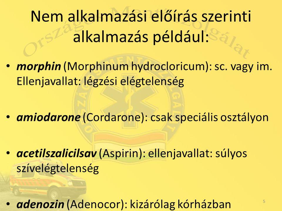 Nem alkalmazási előírás szerinti alkalmazás például: morphin (Morphinum hydrocloricum): sc.
