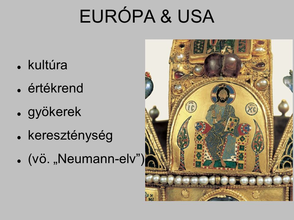 """EURÓPA & USA kultúra értékrend gyökerek kereszténység (vö. """"Neumann-elv )"""