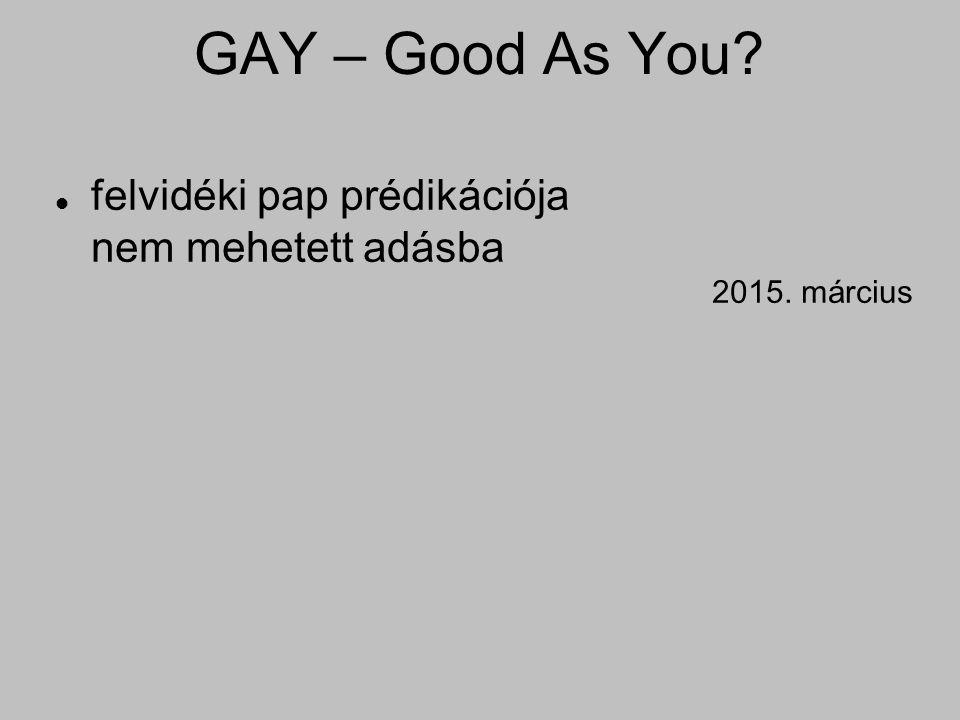 GAY – Good As You? felvidéki pap prédikációja nem mehetett adásba 2015. március