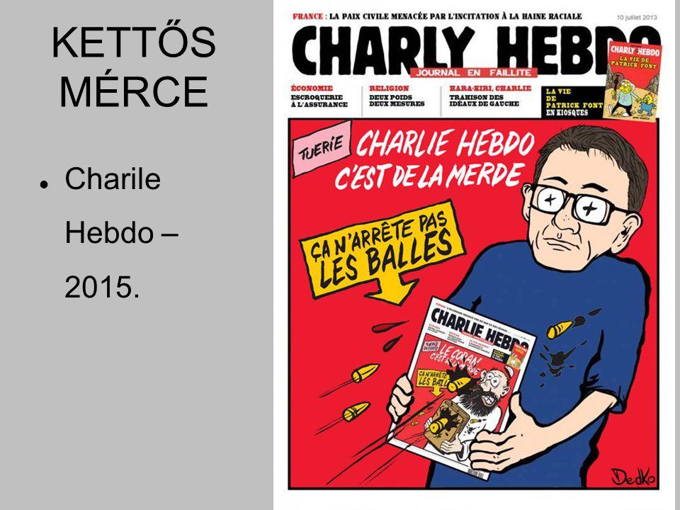 KETTŐS MÉRCE Charile Hebdo – 2015.