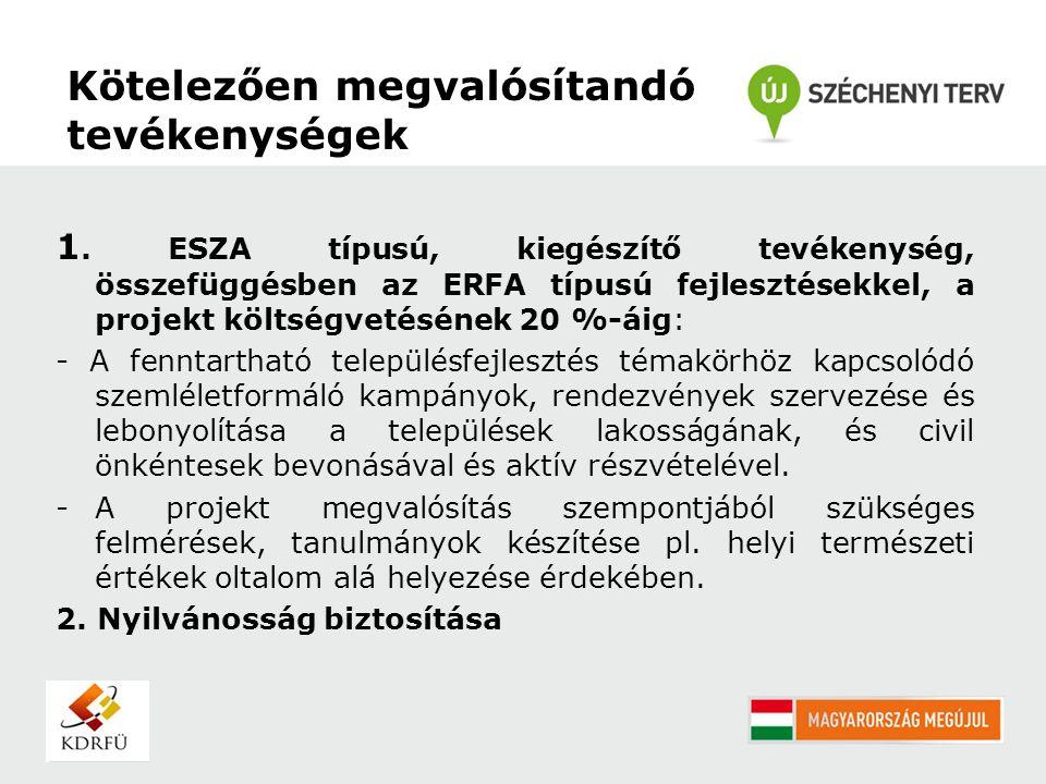 Kötelezően megvalósítandó tevékenységek 1. ESZA típusú, kiegészítő tevékenység, összefüggésben az ERFA típusú fejlesztésekkel, a projekt költségvetésé